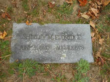 ELDRIDGE, SHIRLEY M - Barnstable County, Massachusetts   SHIRLEY M ELDRIDGE - Massachusetts Gravestone Photos