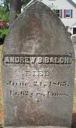BALCH, ANDREW B. - Essex County, Massachusetts   ANDREW B. BALCH - Massachusetts Gravestone Photos